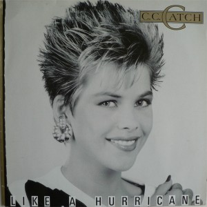 C.C. Catch ‎– Like A Hurricane